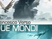 """Due mondi"", Francesco Verso"