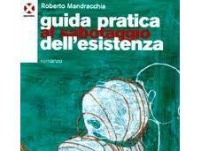 libro giorno: Guida pratica sabotaggio dell'esistenza Romanzo Roberto Mandracchia (Agenzia
