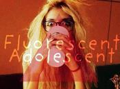 Fluorescent Adolescent!