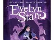 recensione: EVELYN STARR REGINA SENZASTELLE Luca Azzolini Francesco Falconi