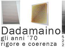 DADAMAINO Galleria Cortina: anni '70, rigore coerenza cura Tommaso Trini Milano