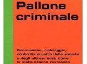 """Pallone criminale"", libro-inchiesta Simone Gianluca Ferraris mondo calcioscommesse"
