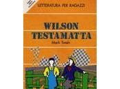 venerdì libro (89°): WILSON TESTAMATTA