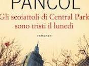 SCOIATTOLI CENTRAL PARK SONO TRISTI LUNEDI'- Katherine Pancol