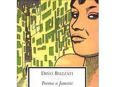 Poema Fumetti. molteplici chiavi lettura della graphic Novel Dino Buzzati