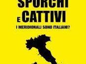 Novità: Brutti, sporchi cattivi. meridionali sono Italiani? Giovanni Valentini