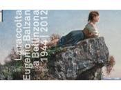 Museo Villa Cedri Bellinzona: RACCOLTA EUGENIO BALZAN BELLINZONA 1944–2012