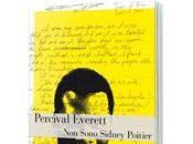"""""""Non Sono Sidney Poitier"""" Percival Everett"""