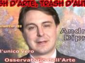 Trash d'Arte, trash d'autore: mitologico Andrea Diprè