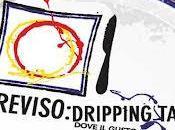 Treviso Dripping Taste: perdere!!!