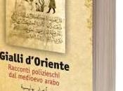 """""""Gialli d'Oriente"""": poliziesco mondo arabo medievale"""