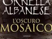L'oscuro mosaico Ornella Albanese