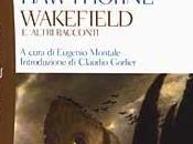 """""""Wakefield"""" Nathaniel Hatwhorne: storia della letteratura americana quindici pagine"""