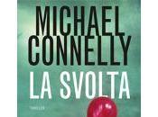 Anteprima: Svolta Michael Connelly