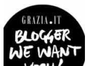 Grazia.it: blogger want you!