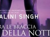 """""""TRA BRACCIA DELLA NOTTE"""" NALINI SINGH... GENNAIO 2013 LIBRERIA"""