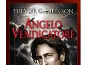 "Recensione: ""Angelo vendicatore"" Trevor Munson"
