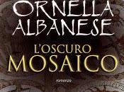 """""""L'oscuro mosaico"""" Ornella Albanese: mistero amore Salento medievale"""