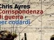 Corrispondenza guerra codardi Chris Ayres