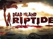 Dead Island Riptide diffuso video gameplay debutto