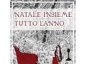 NATALE INSIEME TUTTO L'ANNO: edizione 2013