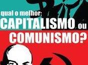 qual'è meglio: comunismo capitalismo?