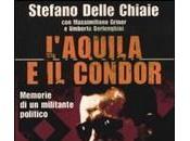 L'AQUILA CONDOR. Memorie militante politico Stefano delle Chiaie