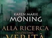 Anteprima: Alla Ricerca dell'Ultima Verità Karen Marie Moning
