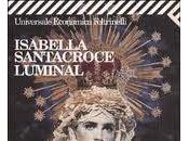 Luminal, Isabella Santacroce: un'opinione