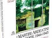"""martiri ardeatini"""": documenti medico-legali dell'eccidio nazista """"un'amarissima Spoon River dimenticare"""""""