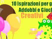 Idee Progetti Creativi Organizzare Feste Vostri Bambini