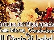 """Scegli volti diario Isabel"""" """"Come into wonderland"""" vinci copie autografate romanzi!"""