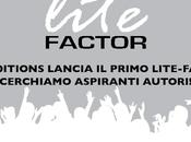 Lite Editions lancia nuovo LITE FACTOR, cerchiamo aspiranti autori.