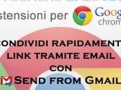Estensioni Chrome: condividi rapidamente link tramite email Send from Gmail