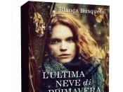 Anteprima: L'ultima neve primavera Blanca Busquets