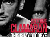 "Antoine Clamaran: nuovo singolo ""This Goodbye""."