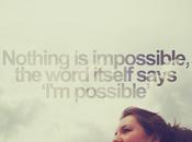 Niente impossibile.... davvero?