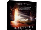 Novità: segreto della libreria sempre aperta Robin Sloan
