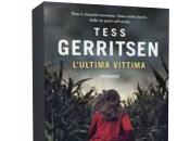 Novità: L'ultima vittima Tess Gerritsen