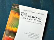 """Recensione Fosca Massucco: """"Nella disarmonia dell'inatteso"""" Maria Grazia Biagio BelAmi (2012)"""