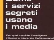 """""""Come servizi segreti usano media"""", libro svela istruisce"""