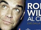 Robbie Williams: oggi unico evento live tutti cinema