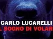 sogno volare, Carlo Lucarelli