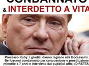Ruby: Berlusconi condannato anni interdetto vita