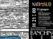 nati Banchina#19 live stasera 21.00 Caruana Mundi Mimì Sterrantino
