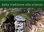 'Funghi medicinali. Dalla tradizione alla scienza'