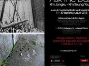 """ASK DUST"" Jongku Seung Young cura Kko-Kka Maurizio Vanni"