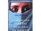 Afghanistan dove viene solo piangere Siba Shakib