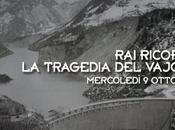 Rai, reti pubbliche ricordano tragedia Vajont ottobre 1963)