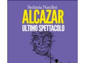 "Stefania Nardini, ""Alcazar Ultimo spettacolo"""